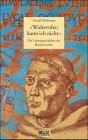 Widerrufen kann ich nicht!. Die Lebensgeschichte des Martin Luther - Arnulf Zitelmann
