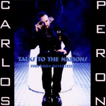 Carlos Peron - Talks to the Nations 1981-2004