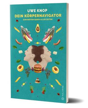 Dein Körpernavigator. zum besten Essen aller Zeiten - Uwe Knop  [Taschenbuch]
