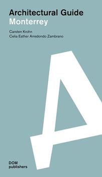 Monterrey. Architectural Guide - Carsten Krohn  [Taschenbuch]
