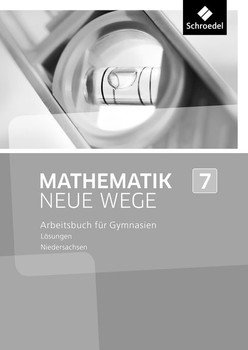 Mathematik Neue Wege SI / Mathematik Neue Wege SI - Ausgabe 2013 für das G8 in Niedersachsen. Ausgabe 2013 für das G8 in Niedersachsen / Lösungen 7 [Taschenbuch]