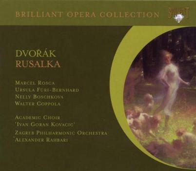 Marcel Rosca - Brilliant Opera Collection: Dvorák - Rusalka