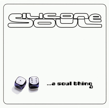 Silicone Soul - A Soul Thing