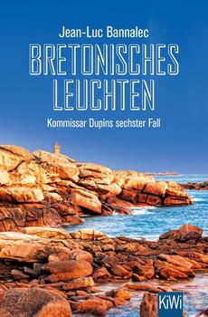 Bretonisches Leuchten. Kommissar Dupins sechster Fall - Jean-Luc Bannalec  [Taschenbuch]