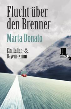 Flucht über den Brenner. Fontanaros und Breitwiesers dritter Fall - Marta Donato  [Taschenbuch]
