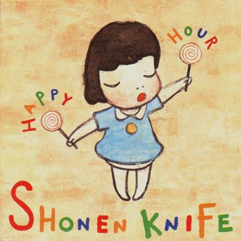 Shonen Knife - Happy Hour