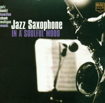 Various - Jazz Saxophone in a Soulful Mo