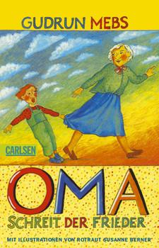 Oma!, schreit der Frieder - Gudrun Mebs