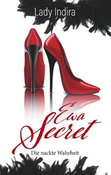 Ewa Secret - Die nackte Wahrheit - Lady Indira  [Taschenbuch]