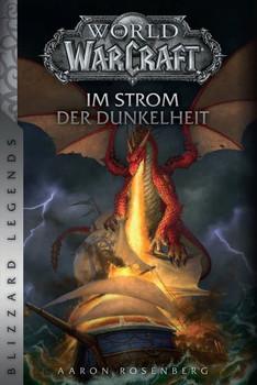 World of Warcraft: Im Strom der Dunkelheit. Blizzard Legends - Aaron Rosenberg  [Taschenbuch]