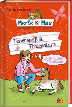 Merle & Max. Ferienspaß & Fohlenalarm - Carola von Kessel  [Gebundene Ausgabe]