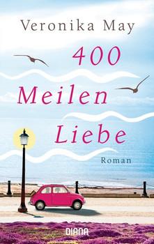 400 Meilen Liebe. Roman - Veronika May  [Taschenbuch]