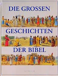 Die großen Geschichten der Bibel