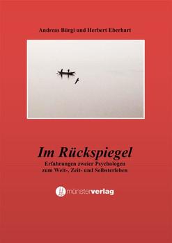 Im Rückspiegel. Erzählungen zweier Psychologen zum Welt-. Zeit- und Selbsterleben - Andreas Bürgi  [Taschenbuch]