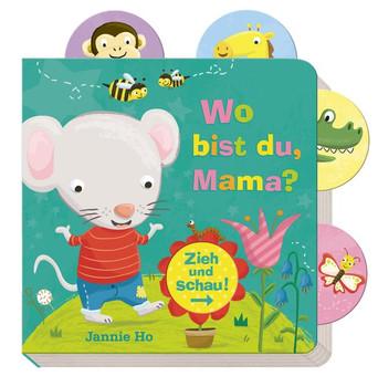 Zieh und schau: Wo bist du, Mama? - Jannie Ho [Pappbilderbuch]