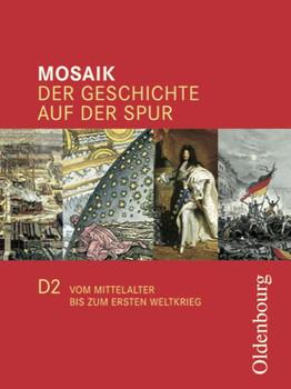Mosaik Ausgabe D 2: Der Geschichte auf der Spur. Vom Mittelalter bis zum ersten Weltkrieg - Joachim Cornelissen