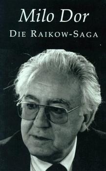 Die Raikow-Saga. Tote auf Urlaub /Nichts als Erinnerung /Die weiße Stadt - Milo Dor  [Gebundene Ausgabe]