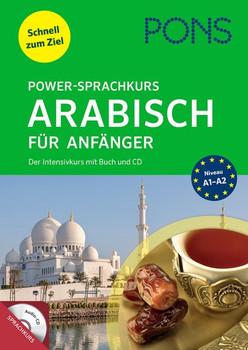 PONS Power-Sprachkurs Arabisch für Anfänger. Schnell zum Ziel. Der Intensivkurs mit Buch und CD. [Taschenbuch]
