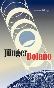 Jünger Bolaño. Die erschreckende Schönheit des Ornaments - Susanne Klengel  [Taschenbuch]