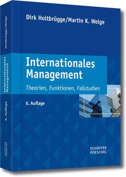 Internationales Management. Theorien, Funktionen, Fallstudien - Dirk Holtbrügge  [Gebundene Ausgabe]