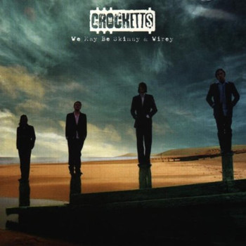 the Crocketts - We May Be Skinny+Wirey