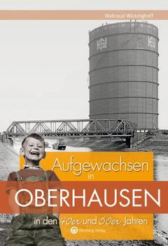 Aufgewachsen in Oberhausen in den 40er und 50er Jahren - Waltraud Wickinghoff  [Gebundene Ausgabe]