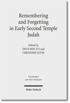 Remembering and Forgetting in Early Second Temple Judah [Gebundene Ausgabe]