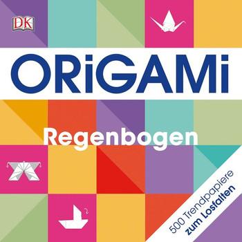 Origami – Regenbogen. 500 Trendpapiere zum Losfalten [Taschenbuch]