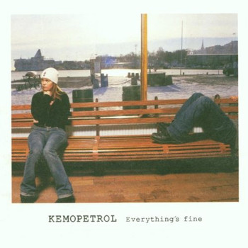 Kemopetrol - Everything'S Fine