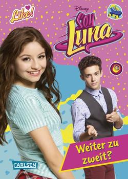 Disney Soy Luna: Soy Luna - Weiter zu zweit? - Disney  [Gebundene Ausgabe]