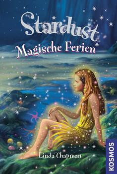 Stardust. Magische Ferien - Linda Chapman