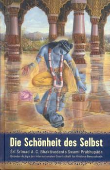 Die Schönheit des Selbst - Abhay Charan Bhaktivedanta Swami Prabhupada  [Gebundene Ausgabe]