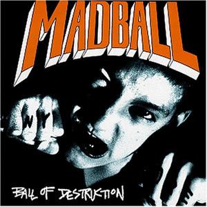 Madball - Ball of Destruction