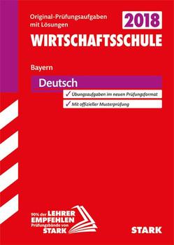 Abschlussprüfung Wirtschaftsschule Bayern - Deutsch [Taschenbuch]