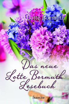 Das neue Lotte Bormuth Lesebuch - Lotte Bormuth  [Gebundene Ausgabe]