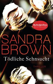 Tödliche Sehnsucht. Thriller - Sandra Brown  [Taschenbuch]