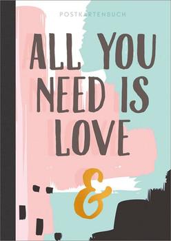All you need is love & .... Postkartenbuch [Gebundene Ausgabe]