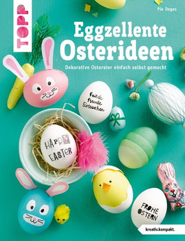 Eggzellente Osterideen (kreativ.kompakt). Dekorative Ostereier einfach selbst gemacht - Pia Deges  [Taschenbuch]