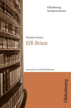 Theodor Fontane: Effi Briest. Interpretationen - Elsbeth Hamann