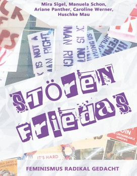 Störenfriedas. Feminismus radikal gedacht [Taschenbuch]
