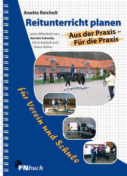 Reitunterricht planen: Aus der Praxis für die Praxis für Verein und Schule - Annette Reichelt