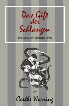 Julius von Glauberg / Das Gift der Schlangen - Caethe Worring  [Taschenbuch]