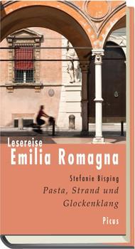 Lesereise Emilia Romagna. Pasta, Strand und Glockenklang - Stefanie Bisping  [Gebundene Ausgabe]