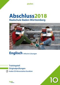 Abschluss 2018 - Realschule Baden-Württemberg Englisch. Originalprüfungen mit Trainingsteil und Audio-CD, inklusive Lösungen [Taschenbuch]