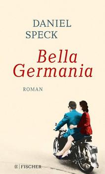 Bella Germania. Roman - Daniel Speck  [Gebundene Ausgabe]