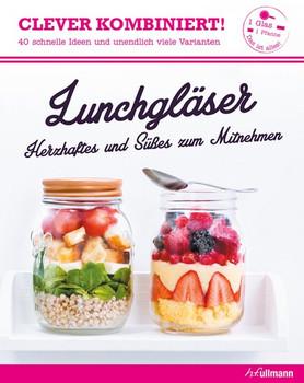 Clever kombiniert! Lunchgläser: Herzhaftes und Süßes zum Mitnehmen - Alexia Janny Chivoret [Broschiert]
