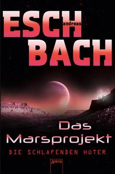Das Marsprojekt (5). Die schlafenden Hüter - Andreas Eschbach  [Gebundene Ausgabe]