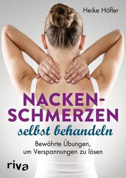 Nackenschmerzen selbst behandeln. Bewährte Übungen, um Verspannungen zu lösen - Heike Höfler  [Taschenbuch]