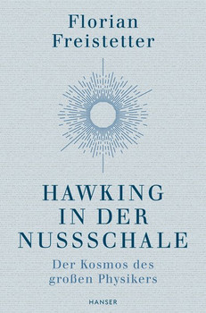 Hawking in der Nussschale. Der Kosmos des Ausnahmephysikers - Florian Freistetter  [Gebundene Ausgabe]