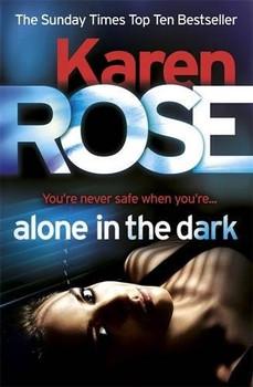 Alone in the Dark - Karen Rose [Paperback]